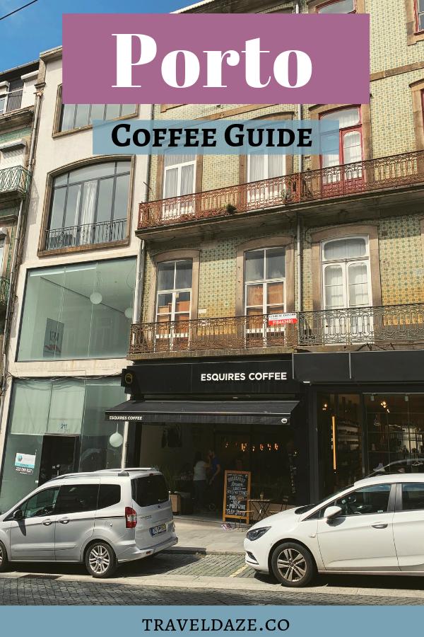 Porto, Portugal Coffee Guide
