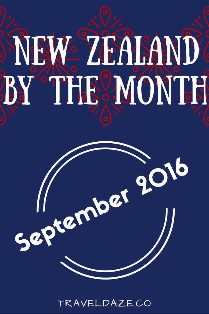 New Zealand by the Month September 2016 // Travel Daze