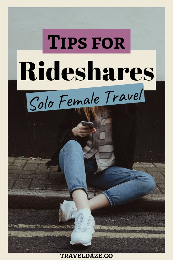 Rideshare tips for Solo Female Travelers