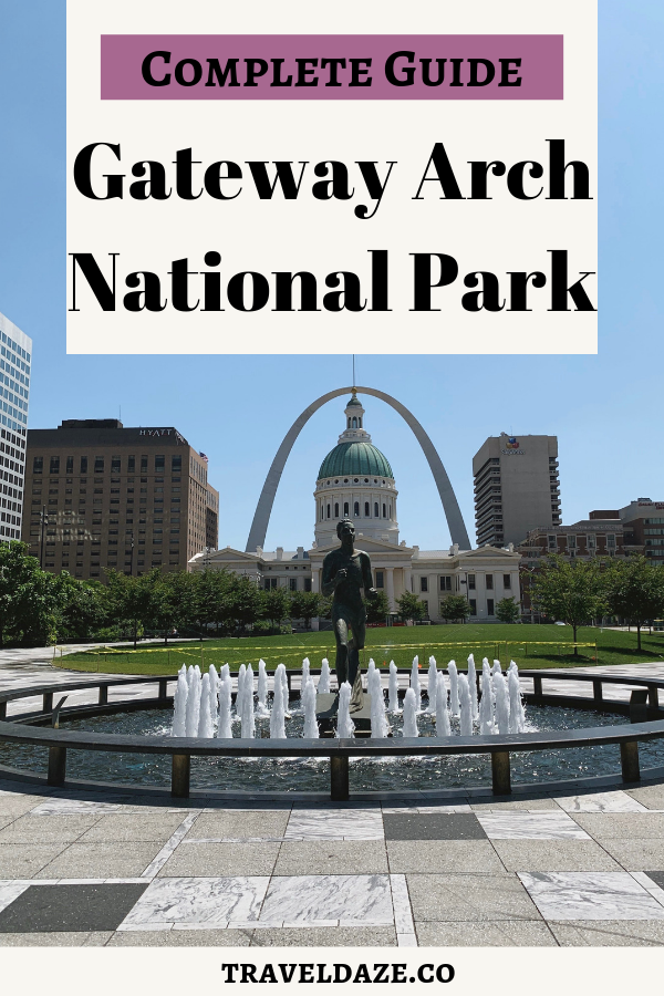 Complete Guide Gateway Arch National Park