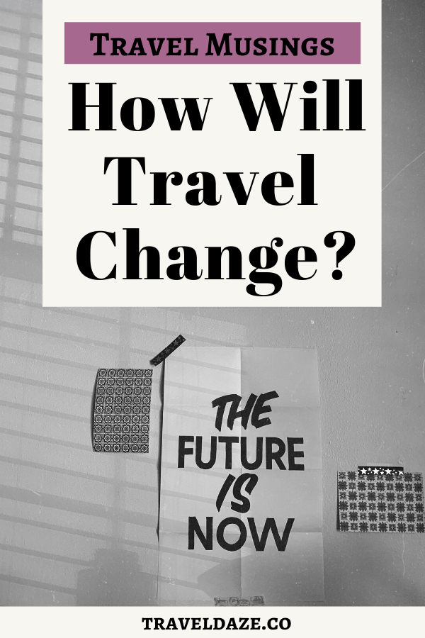 pin blog post: how will travel change?