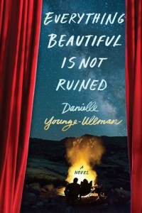 10 Books to Read on Your Next Vacation (That Aren't About Travel): Everything Beautiful is not Ruined by Danielle Younge-Ullman