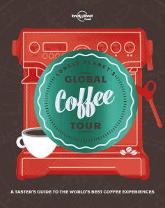 15 Useful Gifts for Coffee Lovers Who Travel: Lonely Planet Global Coffee Tour book
