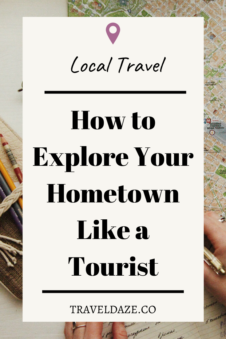 Learn how to explore your hometown like a traveler! Even if you can't travel, you can still be a hometown tourist and have a mini-adventure in your own city. Take this opportunity to see what's around you and appreciate where you live
