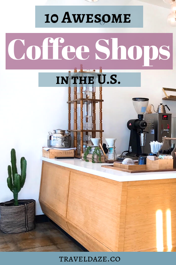 10 awesome coffee shops in the USA to try out. Some favorites around the country. #coffee #usa #traveldaze