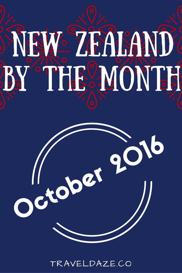 New Zealand by the Month: October 2016