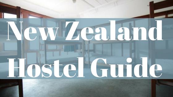 New Zealand Hostel Guide: The Best & Worst Hostels in New Zealand