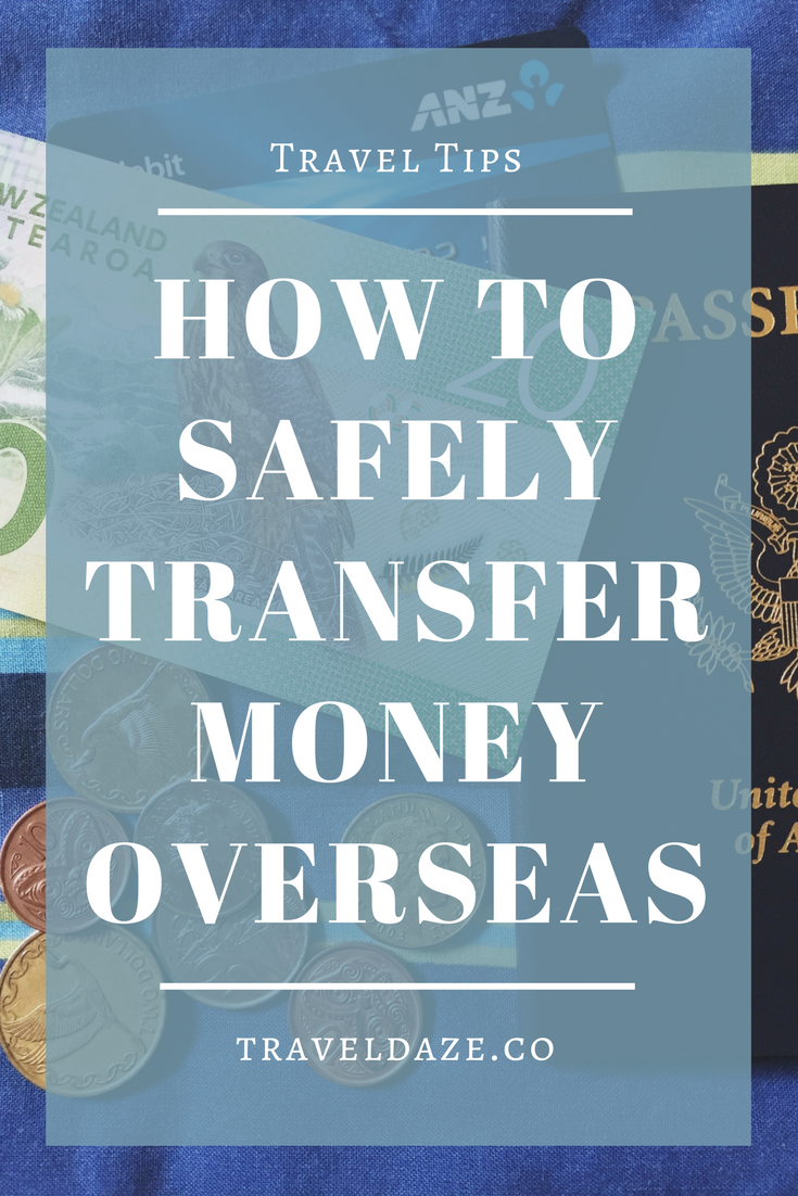 The safest, simplest, best way to transfer money overseas is with Transferwise. You'll get the best conversion rates and it's super easy!